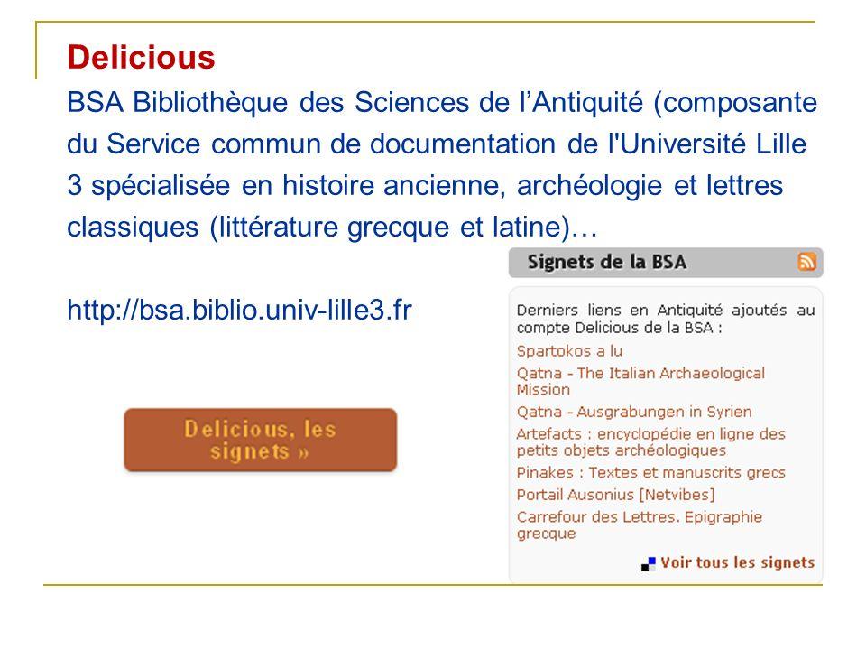 Delicious BSA Bibliothèque des Sciences de lAntiquité (composante du Service commun de documentation de l'Université Lille 3 spécialisée en histoire a