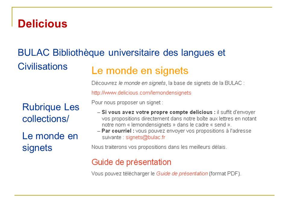 Delicious BULAC Bibliothèque universitaire des langues et Civilisations Rubrique Les collections/ Le monde en signets