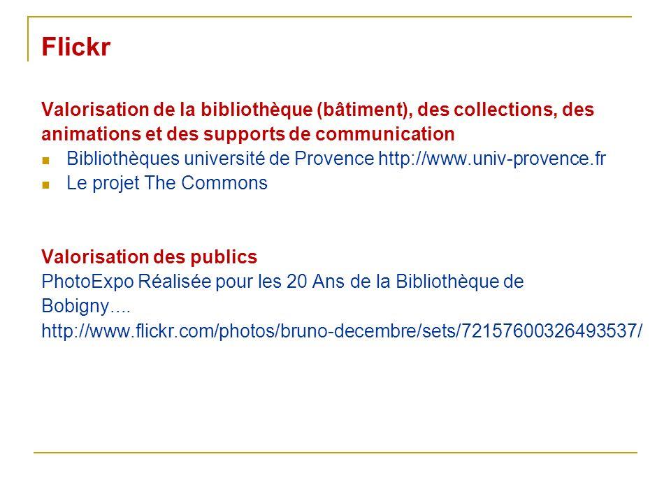 Flickr Valorisation de la bibliothèque (bâtiment), des collections, des animations et des supports de communication Bibliothèques université de Proven