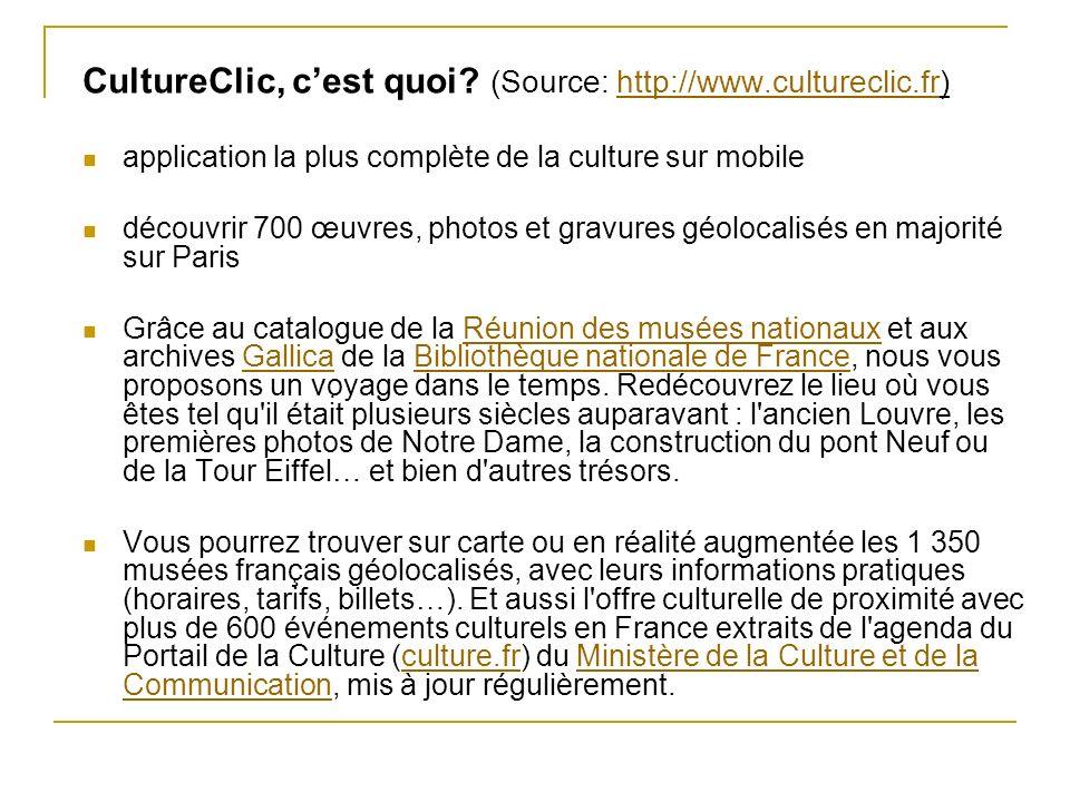 CultureClic, cest quoi? (Source: http://www.cultureclic.fr)http://www.cultureclic.fr application la plus complète de la culture sur mobile découvrir 7