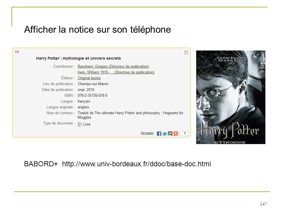 147 Afficher la notice sur son téléphone BABORD+ http://www.univ-bordeaux.fr/ddoc/base-doc.html
