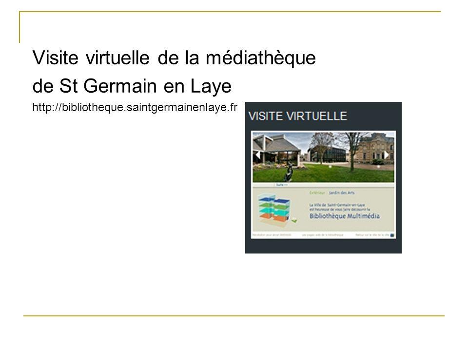 Visite virtuelle de la médiathèque de St Germain en Laye http://bibliotheque.saintgermainenlaye.fr
