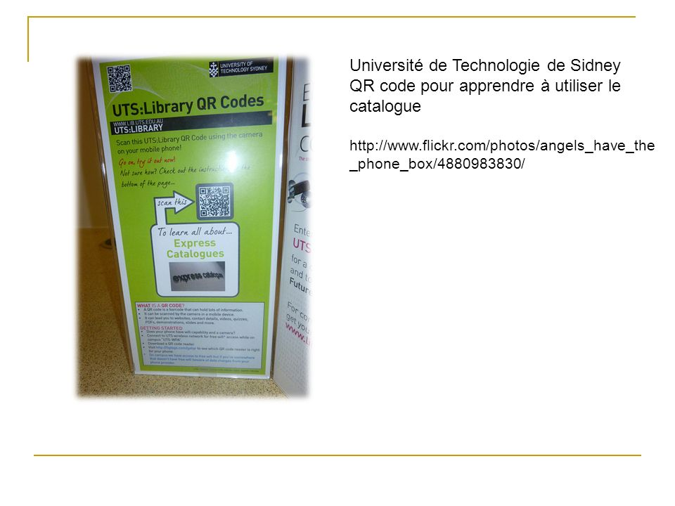 Université de Technologie de Sidney QR code pour apprendre à utiliser le catalogue http://www.flickr.com/photos/angels_have_the _phone_box/4880983830/