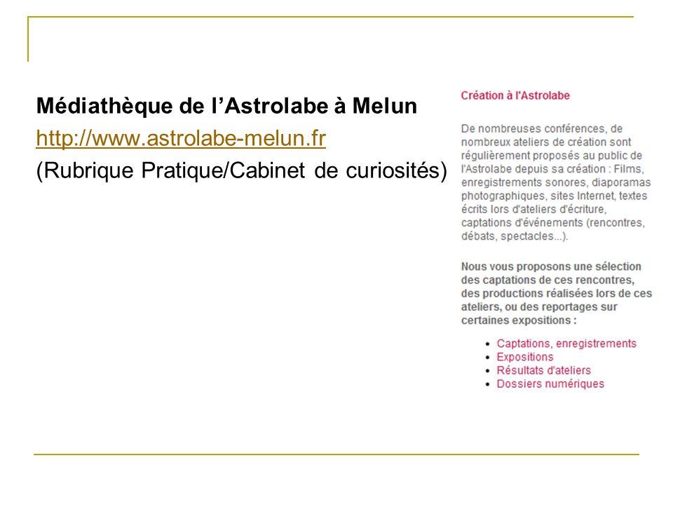 Médiathèque de lAstrolabe à Melun http://www.astrolabe-melun.fr (Rubrique Pratique/Cabinet de curiosités)