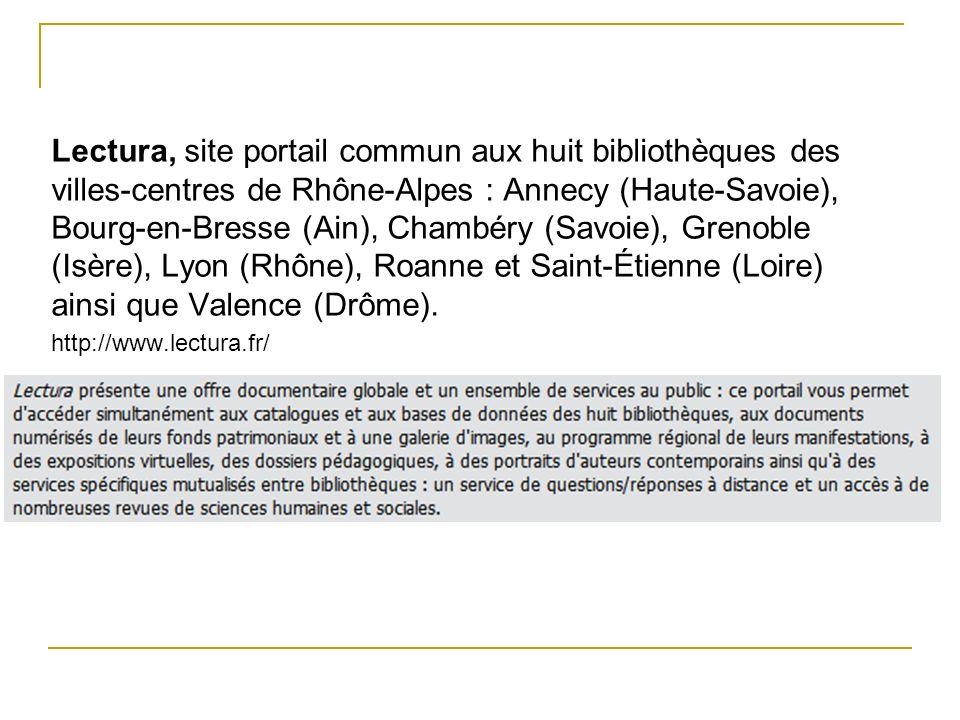 Lectura, site portail commun aux huit bibliothèques des villes-centres de Rhône-Alpes : Annecy (Haute-Savoie), Bourg-en-Bresse (Ain), Chambéry (Savoie