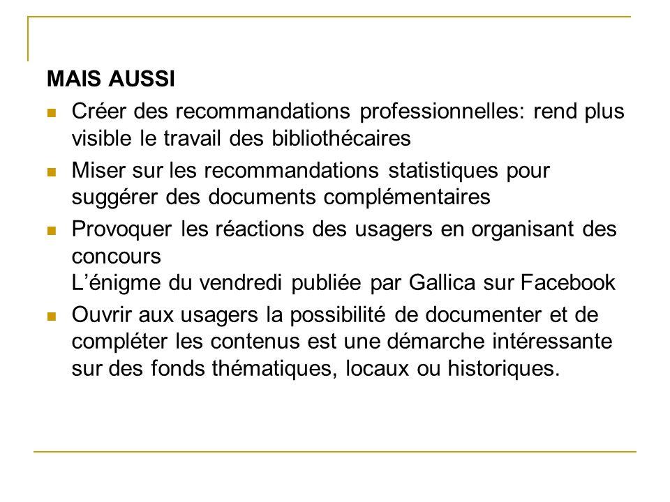 MAIS AUSSI Créer des recommandations professionnelles: rend plus visible le travail des bibliothécaires Miser sur les recommandations statistiques pou