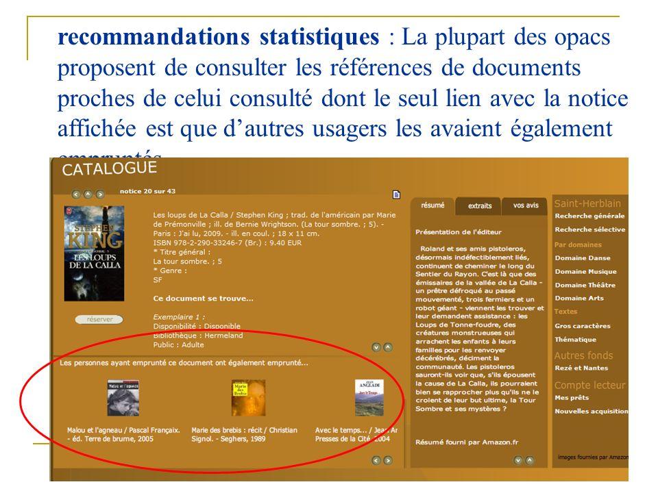 33 recommandations statistiques : La plupart des opacs proposent de consulter les références de documents proches de celui consulté dont le seul lien