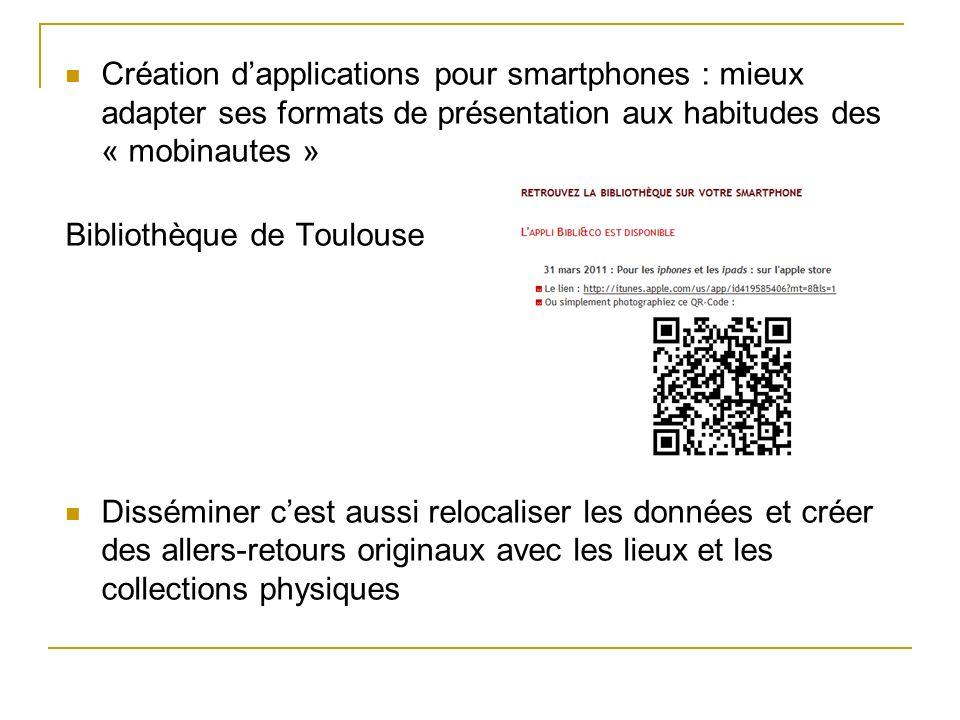 Création dapplications pour smartphones : mieux adapter ses formats de présentation aux habitudes des « mobinautes » Bibliothèque de Toulouse Dissémin