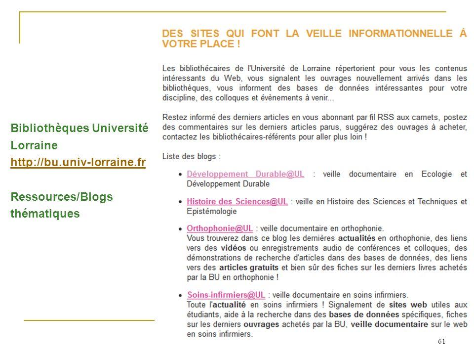61 Bibliothèques Université Lorraine http://bu.univ-lorraine.fr Ressources/Blogs thématiques