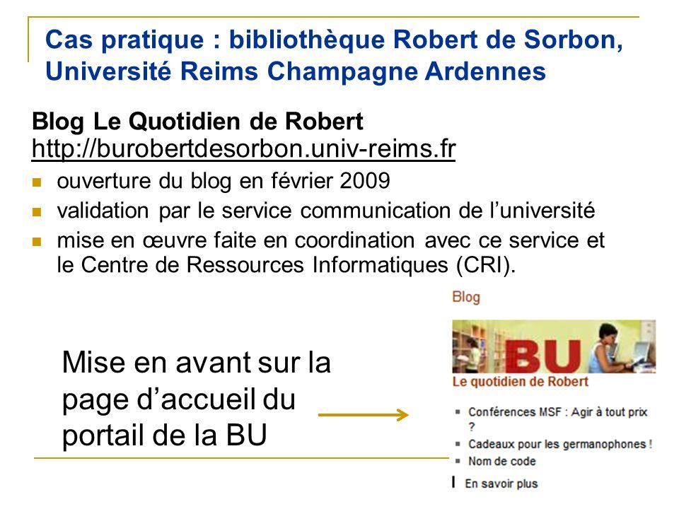 Cas pratique : bibliothèque Robert de Sorbon, Université Reims Champagne Ardennes Blog Le Quotidien de Robert http://burobertdesorbon.univ-reims.fr ou