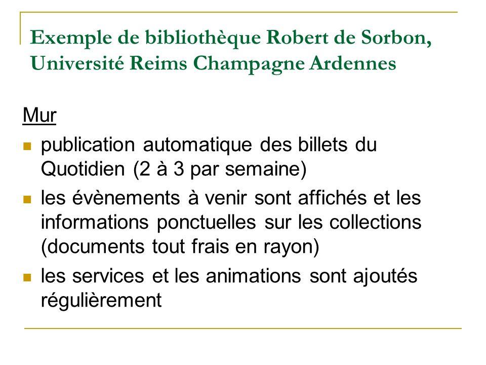 Exemple de bibliothèque Robert de Sorbon, Université Reims Champagne Ardennes Mur publication automatique des billets du Quotidien (2 à 3 par semaine)