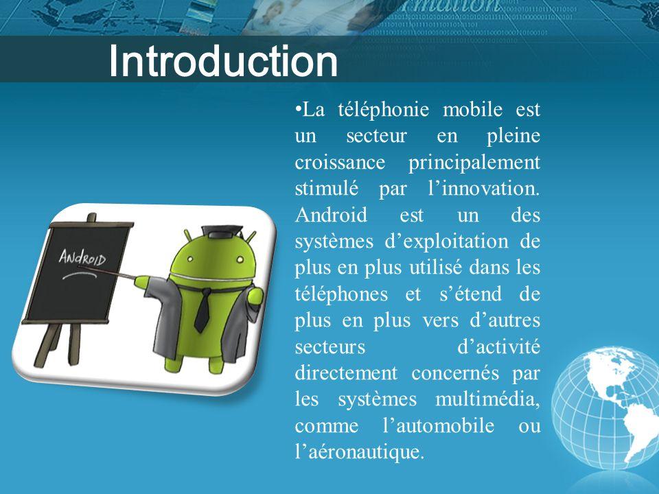 La téléphonie mobile est un secteur en pleine croissance principalement stimulé par linnovation. Android est un des systèmes dexploitation de plus en