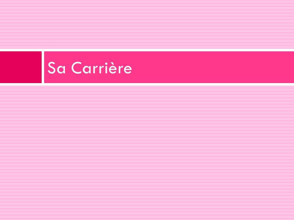 Sa Carrière