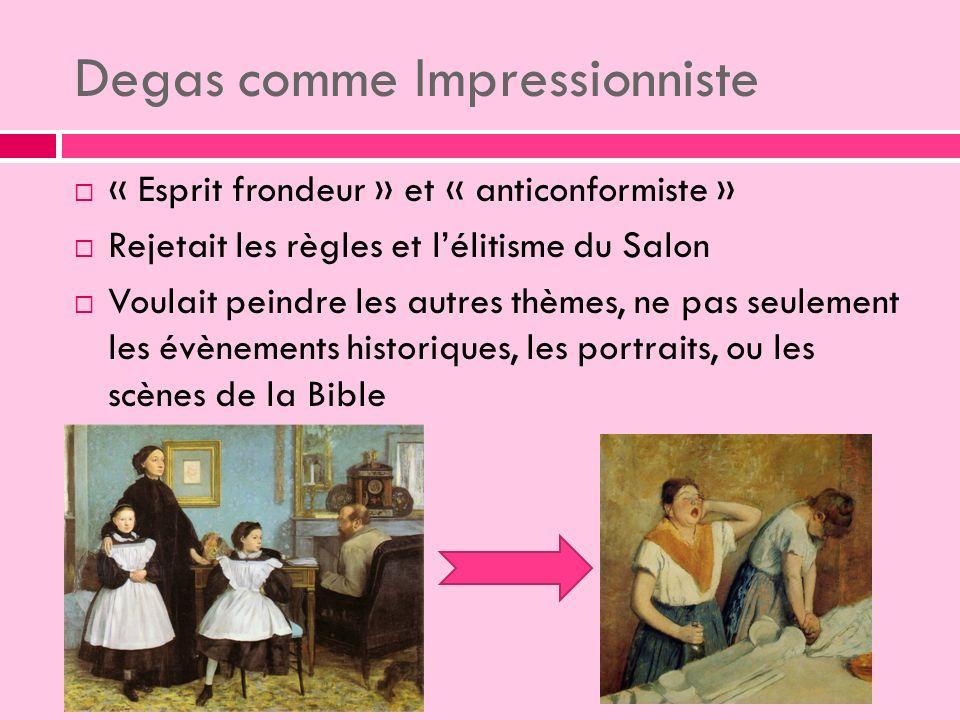 « Esprit frondeur » et « anticonformiste » Rejetait les règles et lélitisme du Salon Voulait peindre les autres thèmes, ne pas seulement les évènements historiques, les portraits, ou les scènes de la Bible