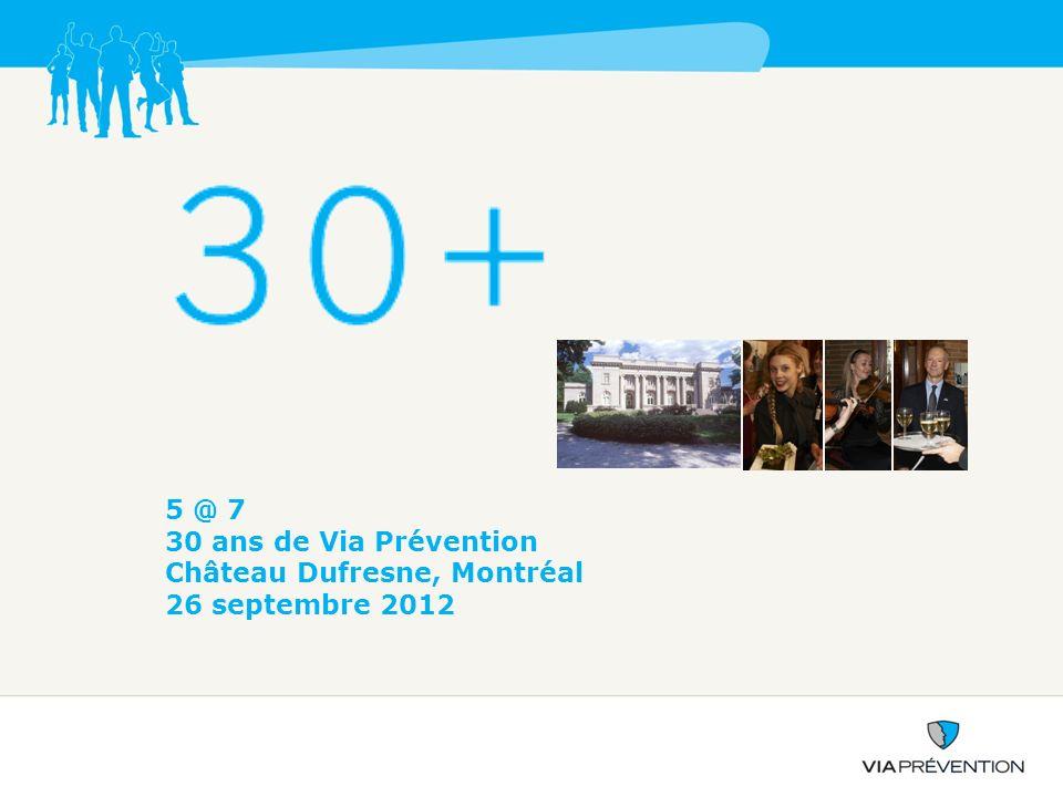 5 @ 7 30 ans de Via Prévention Château Dufresne, Montréal 26 septembre 2012