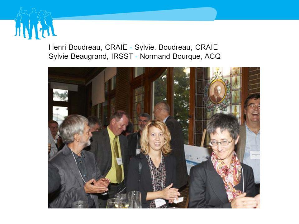 Henri Boudreau, CRAIE - Sylvie. Boudreau, CRAIE Sylvie Beaugrand, IRSST - Normand Bourque, ACQ
