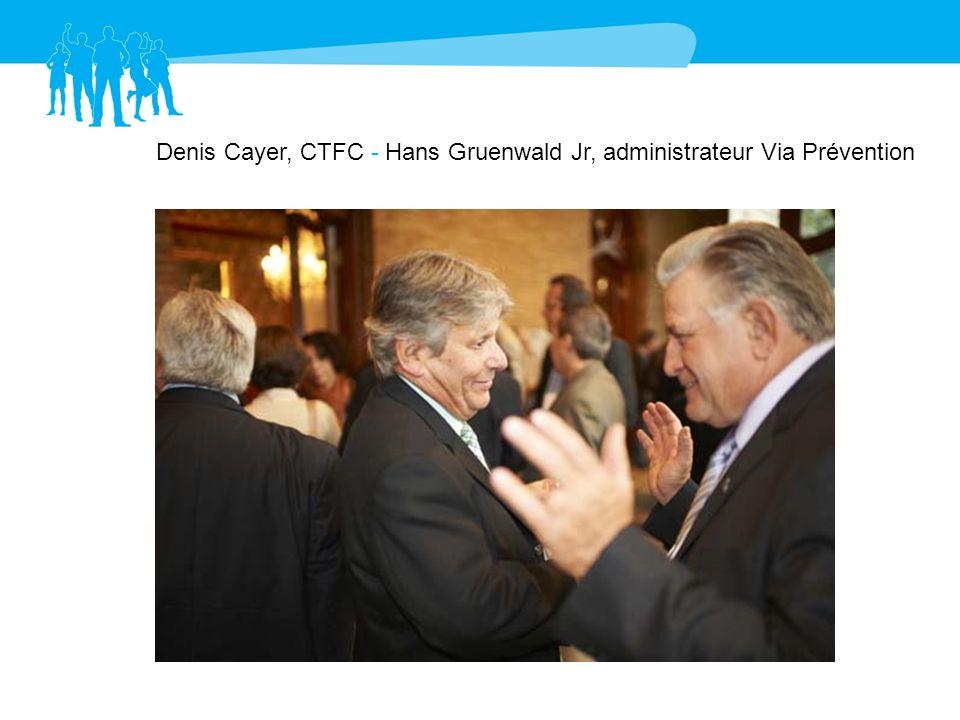 Denis Cayer, CTFC - Hans Gruenwald Jr, administrateur Via Prévention