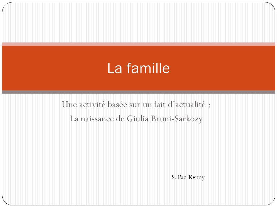 Une activité basée sur un fait dactualité : La naissance de Giulia Bruni-Sarkozy La famille S.