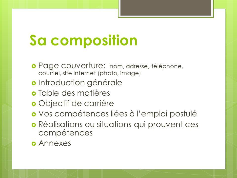 Sa composition Page couverture: nom, adresse, téléphone, courriel, site Internet (photo, image) Introduction générale Table des matières Objectif de c