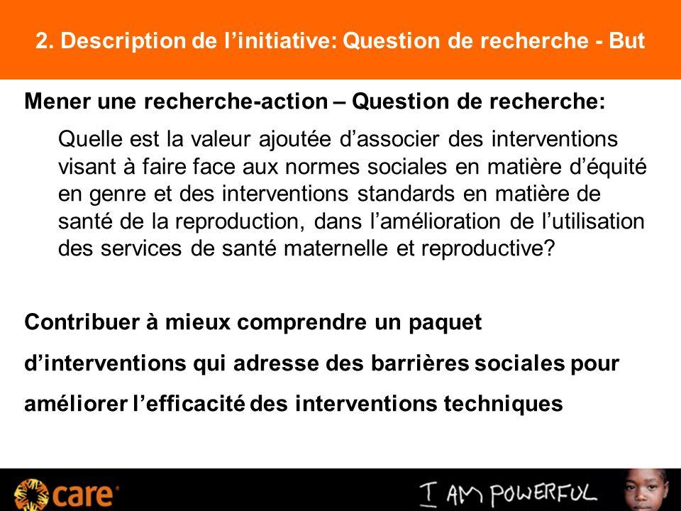 2. Description de linitiative: Question de recherche - But Mener une recherche-action – Question de recherche: Quelle est la valeur ajoutée dassocier