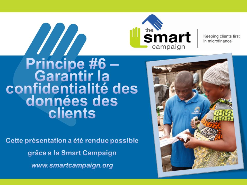 2 1.Principes de protection des clients 2. Principe 6 en pratique 3.