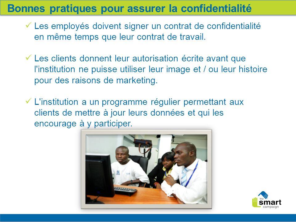 16 Bonnes pratiques pour assurer la confidentialité Les employés doivent signer un contrat de confidentialité en même temps que leur contrat de travail.