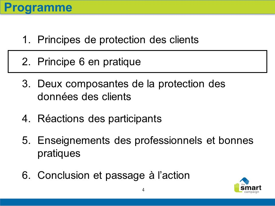 4 1. Principes de protection des clients 2. Principe 6 en pratique 3.