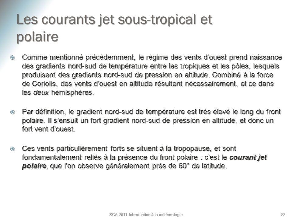 Les courants jet sous-tropical et polaire Comme mentionné précédemment, le régime des vents douest prend naissance des gradients nord-sud de températu