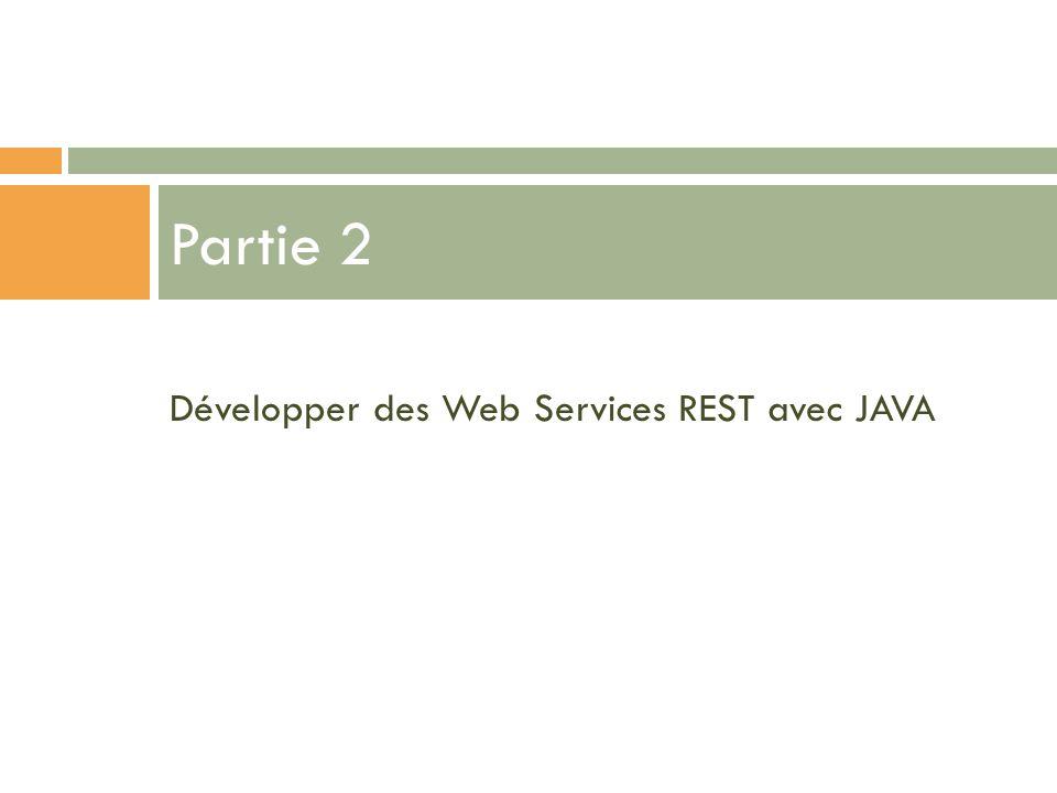 Développer des Web Services REST avec JAVA Partie 2