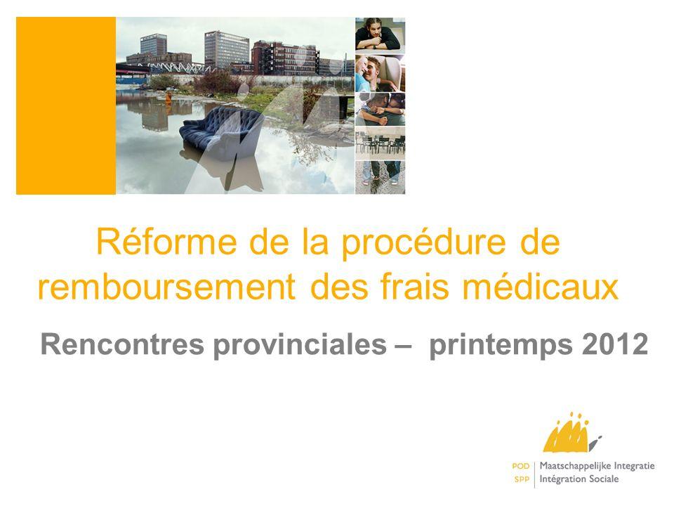 Réforme de la procédure de remboursement des frais médicaux Rencontres provinciales – printemps 2012