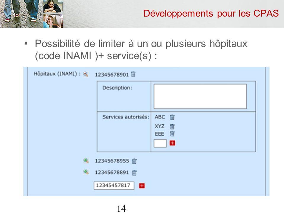 Développements pour les CPAS Possibilité de limiter à un ou plusieurs hôpitaux (code INAMI )+ service(s) : 14