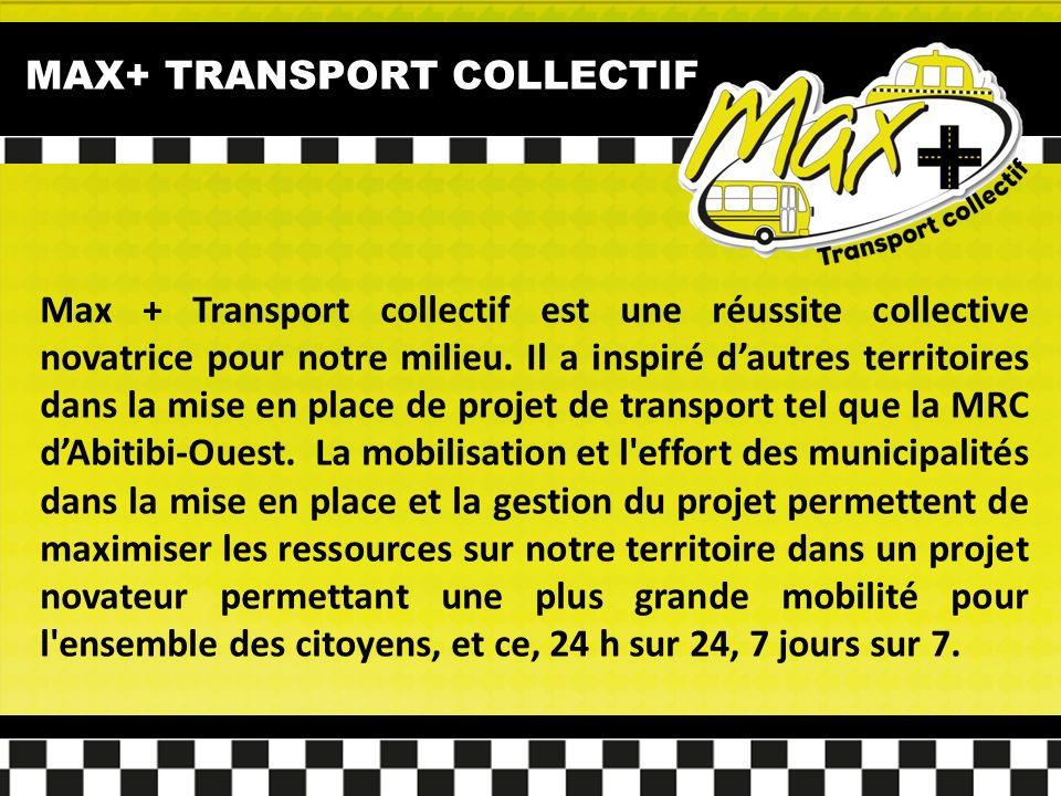 MAX+ TRANSPORT COLLECTIF Max + Transport collectif est une réussite collective novatrice pour notre milieu.