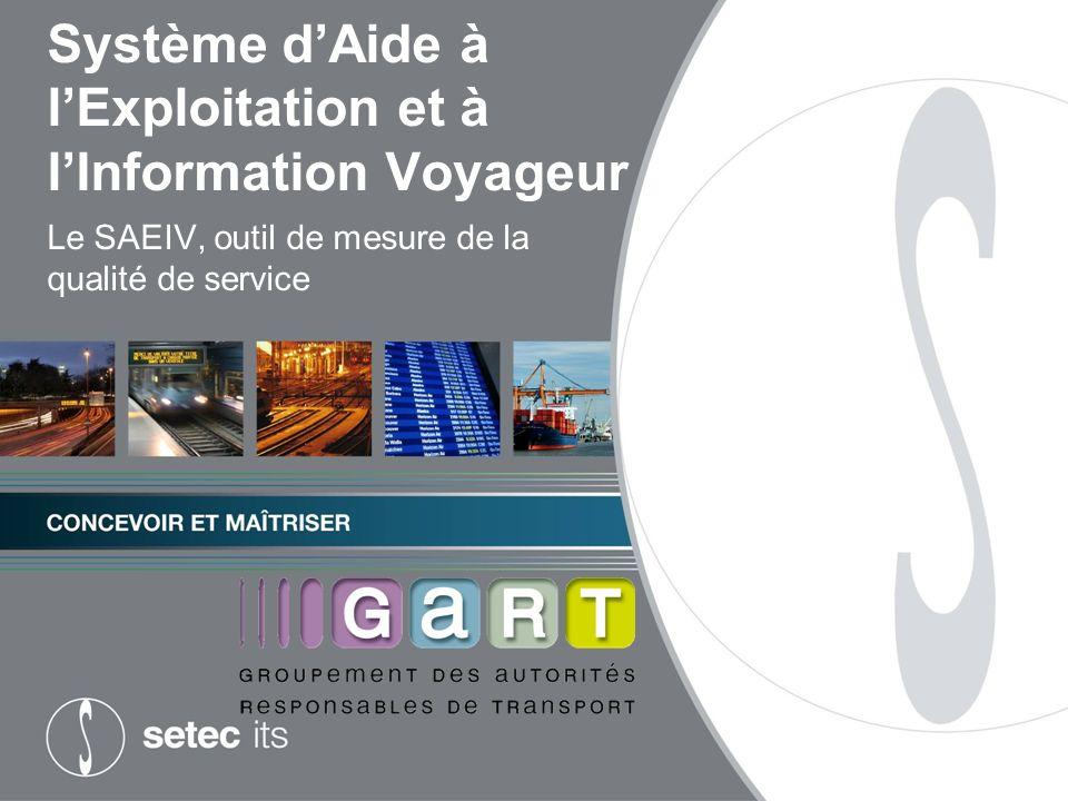 Système dAide à lExploitation et à lInformation Voyageur Le SAEIV, outil de mesure de la qualité de service