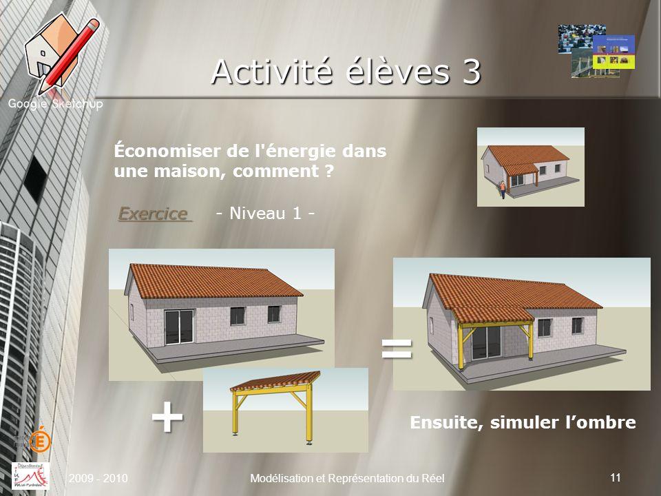 Activité élèves 3 11 Modélisation et Représentation du Réel Économiser de l'énergie dans une maison, comment ? 2009 - 2010 Exercice Exercice - Niveau
