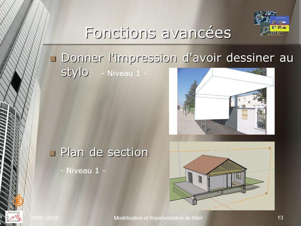 Fonctions avancées 13 Modélisation et Représentation du Réel Donner l'impression d'avoir dessiner au stylo Donner l'impression d'avoir dessiner au sty