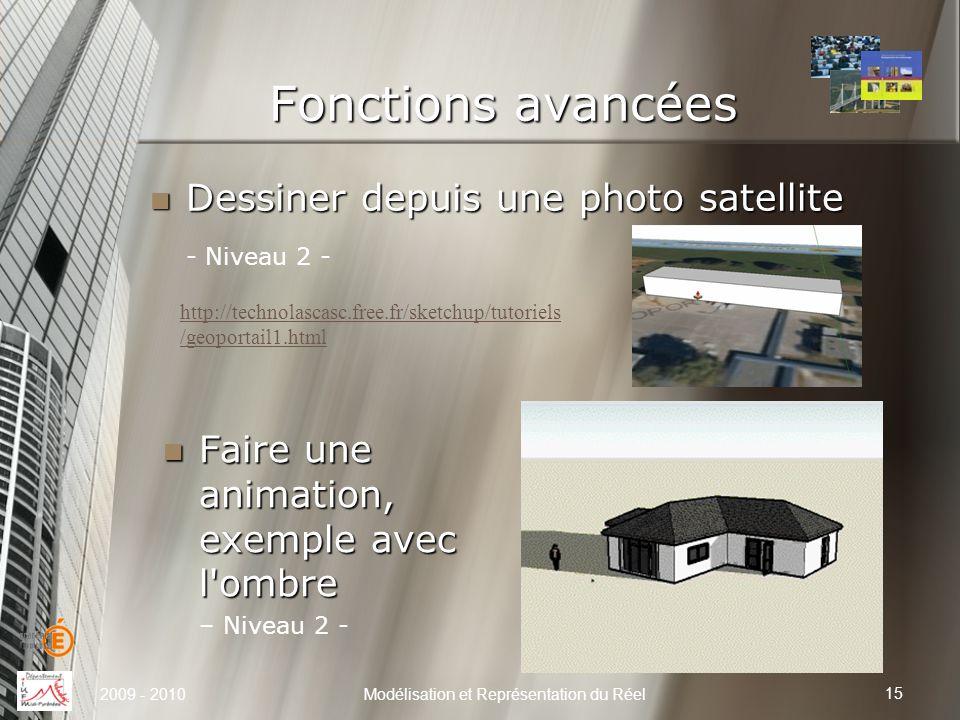Fonctions avancées 15 Modélisation et Représentation du Réel Dessiner depuis une photo satellite Dessiner depuis une photo satellite - Niveau 2 - 2009