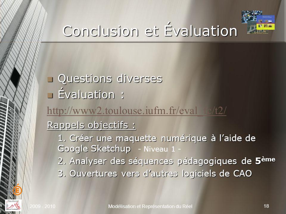 Conclusion et Évaluation 18 Modélisation et Représentation du Réel Questions diverses Questions diverses Évaluation : Évaluation : http://www2.toulous