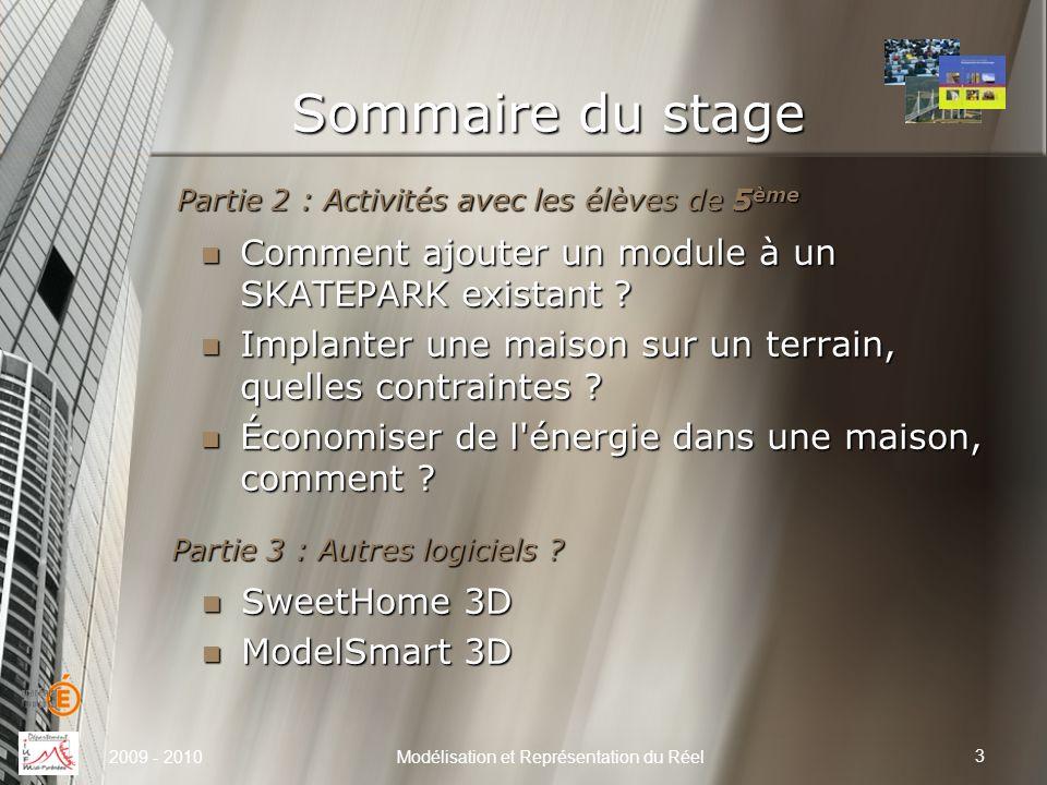 Sommaire du stage Modélisation et Représentation du Réel 3 Partie 3 : Autres logiciels ? SweetHome 3D SweetHome 3D ModelSmart 3D ModelSmart 3D Partie