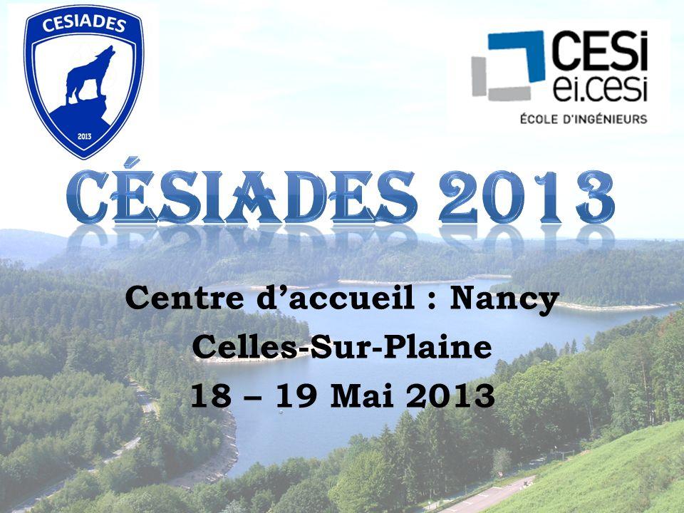 Centre daccueil : Nancy Celles-Sur-Plaine 18 – 19 Mai 2013 1