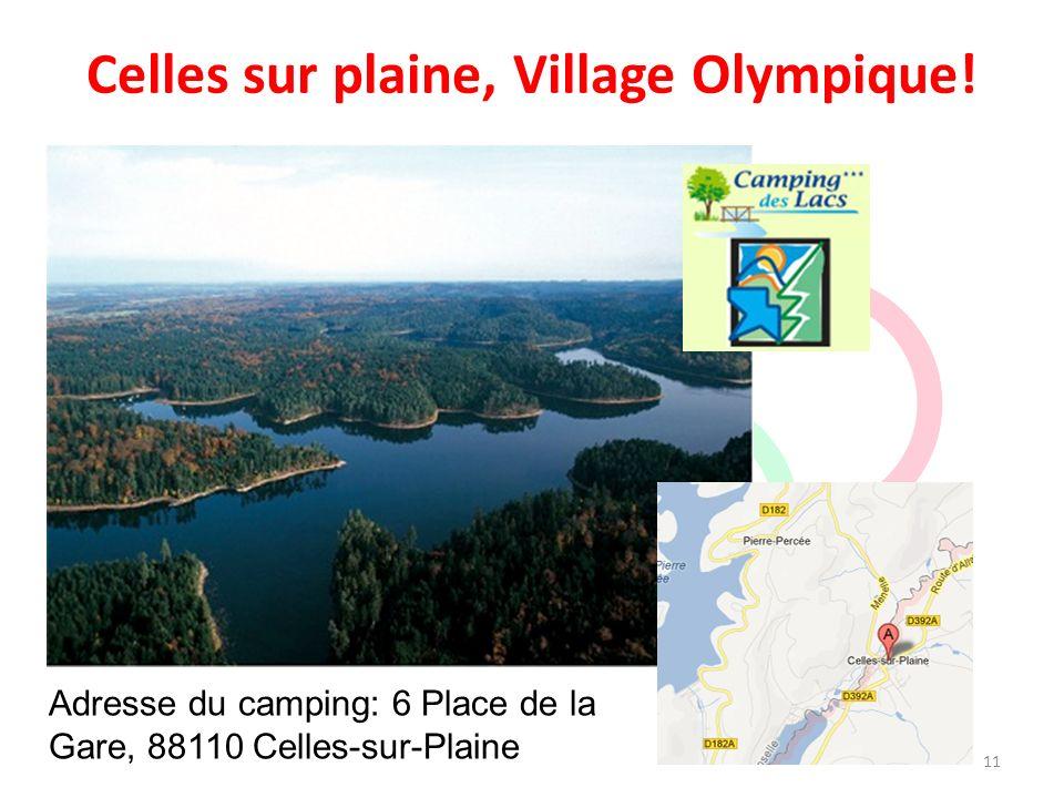Celles sur plaine, Village Olympique! 11 Adresse du camping: 6 Place de la Gare, 88110 Celles-sur-Plaine