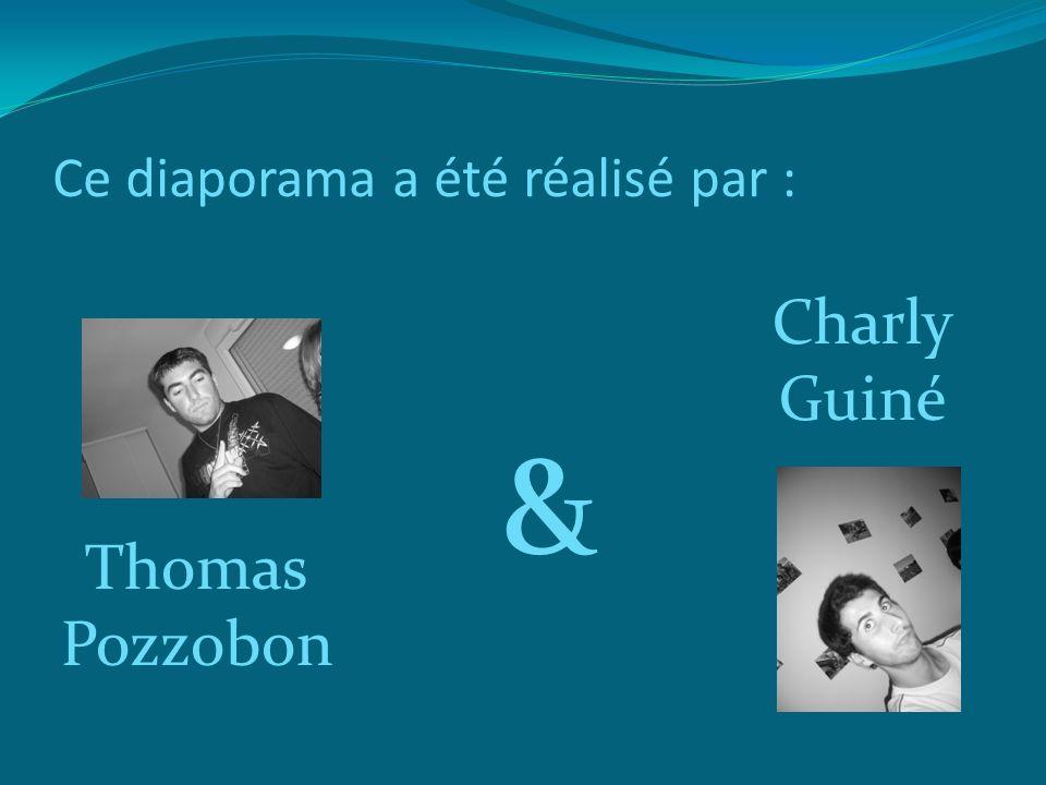 Ce diaporama a été réalisé par : Thomas Pozzobon Charly Guiné &