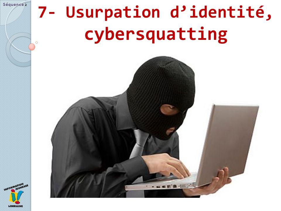7- Usurpation didentité, cybersquatting Séquence 2
