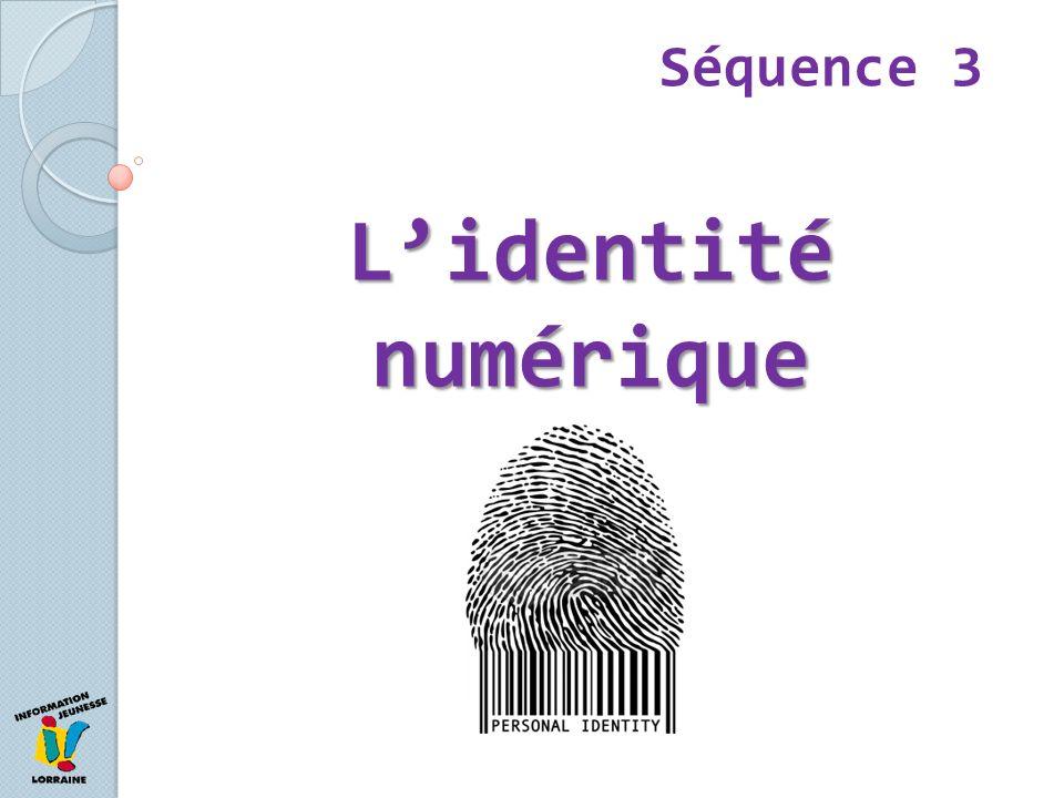Lidentité numérique Séquence 3
