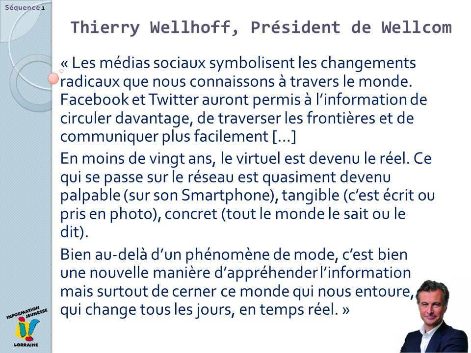 Thierry Wellhoff, Président de Wellcom Séquence 1 « Les médias sociaux symbolisent les changements radicaux que nous connaissons à travers le monde. F