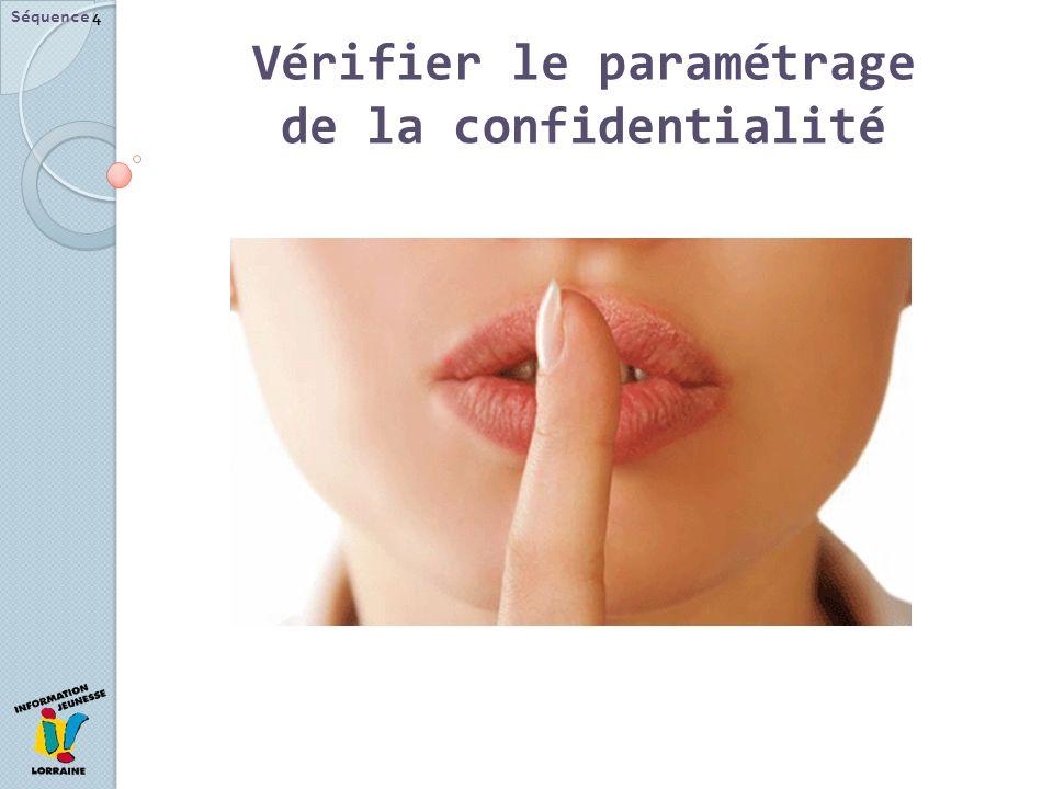 Séquence 4 Vérifier le paramétrage de la confidentialité