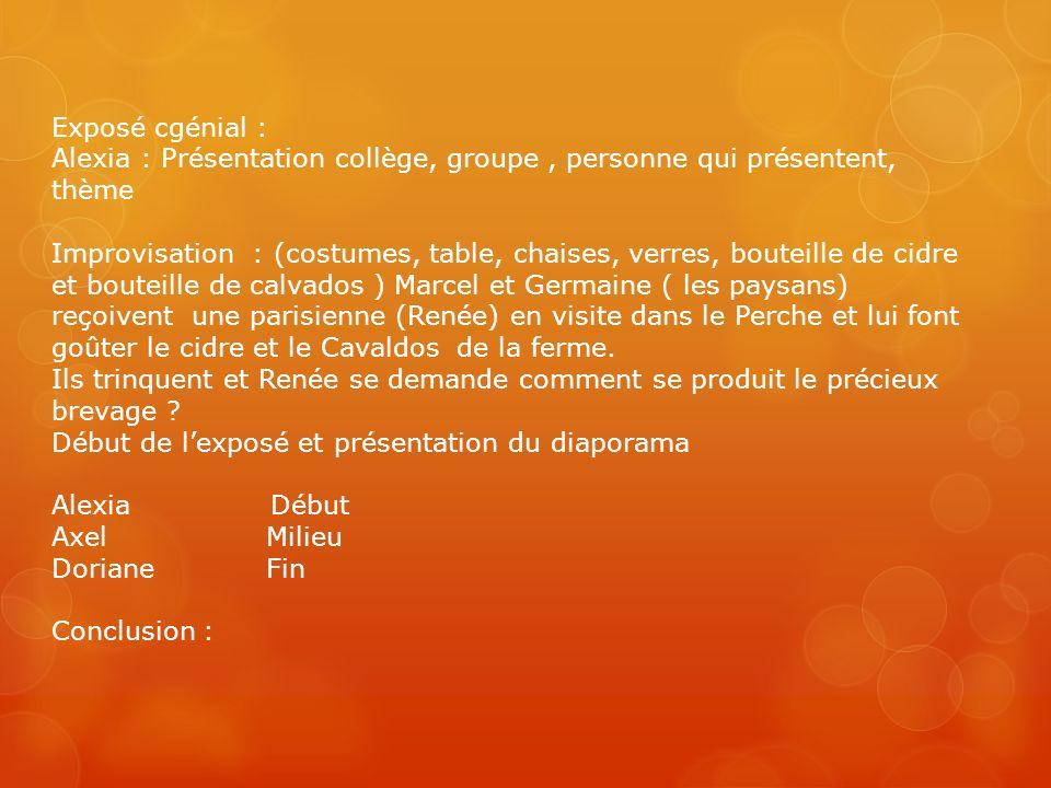 Exposé cgénial : Alexia : Présentation collège, groupe, personne qui présentent, thème Improvisation : (costumes, table, chaises, verres, bouteille de