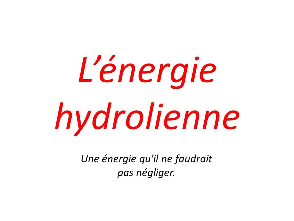 Lénergie hydrolienne Une énergie qu il ne faudrait pas négliger.