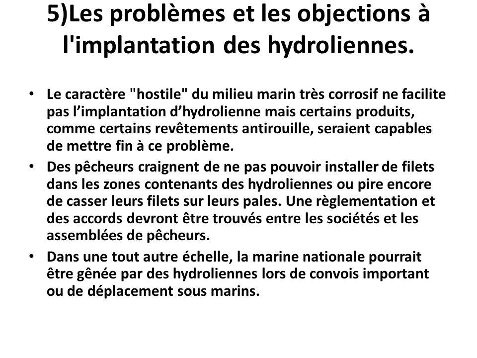 5)Les problèmes et les objections à l implantation des hydroliennes.