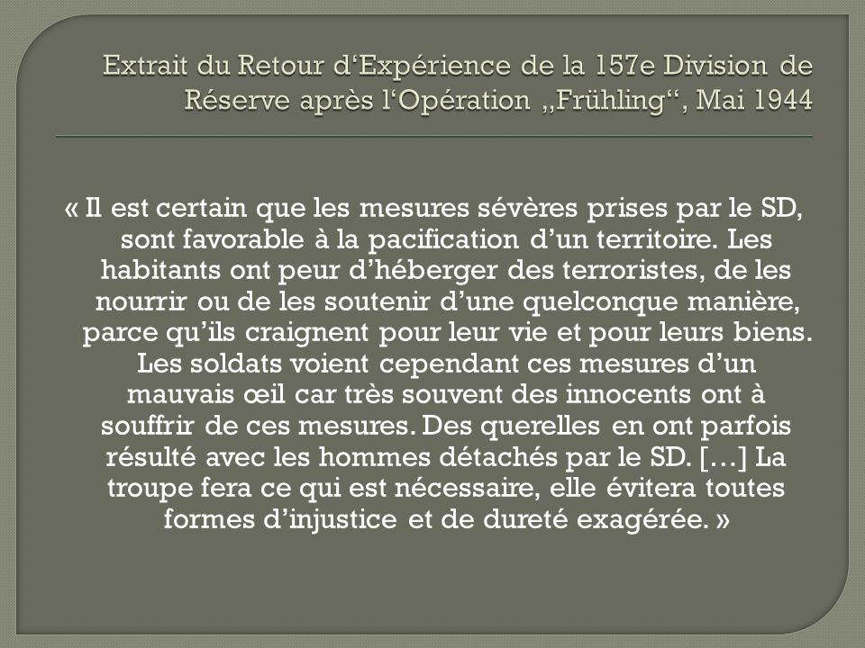 « Il est certain que les mesures sévères prises par le SD, sont favorable à la pacification dun territoire.