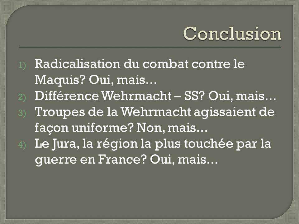 1) Radicalisation du combat contre le Maquis.Oui, mais...